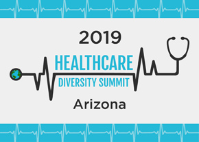 2019 Arizona Healthcare Diversity Summit